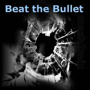 beat the bullet