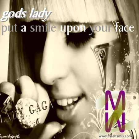 gods lady put a smile upon your face